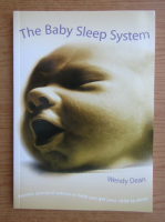Anticariat: Wendy Dean - The baby sleep system