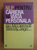 Anticariat: Wendy Jago - NLP pentru cariera si viata personala