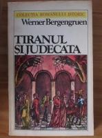 Anticariat: Werner Bergengruen - Tiranul si judecata