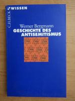 Anticariat: Werner Bergmann - Geschichte des Antisemitismus