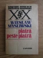 Anticariat: Wieslaw Mysliwski - Piatra peste piatra