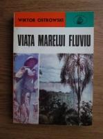 Anticariat: Wiktor Ostrowski - Viata marelui fluviu