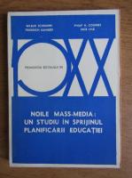 Wilbur Schramm - Noile mass-media, un studiu in sprijinul planificarii educatiei