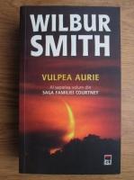 Wilbur Smith - Saga familiei Courtney, volumul 7. Vulpea aurie