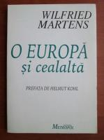 Wilfried Martens - O Europa si cealalta