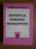 Wilhelm Georg Berger - Estetica sonatei romantice