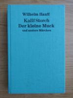 Anticariat: Wilhelm Hauff - KalifStorch Der kleine Muck und andere Marchen