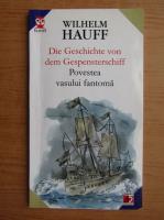 Anticariat: Wilhelm Hauff - Povestea vasului fantoma (editie bilingva)