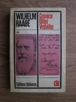 Anticariat: Wilhelm Raabe - Cronica ulitei vrabiilor
