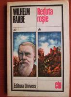 Anticariat: Wilhelm Raabe - Reduta rosie
