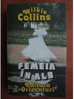Wilkie Collins - Femeia in alb