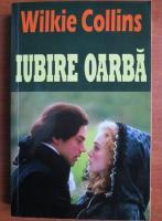 Anticariat: Wilkie Collins - Iubire oarba