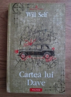 Anticariat: Will Self - Cartea lui Dave