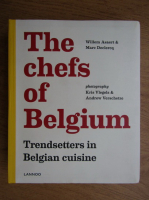 Anticariat: Willem Asaert, Marc Declercq - The chefs of Belgium. Trendsetters in Belgian cuisine