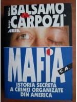 Anticariat: William Balsamo - Mafia. Istoria secreta a crimei organizate din America