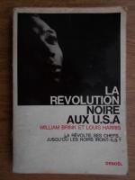 Anticariat: William Brink - La Revolution Noire aux U.S.A