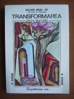 William Brugh Joy - Transformarea. Calea bucuriei