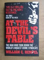 Anticariat: William C. Rempel - At the Devil's table