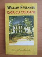 William Faulkner - Casa cu coloane