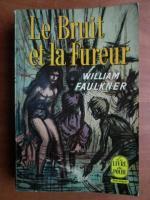 William Faulkner - Le bruit et la fureur
