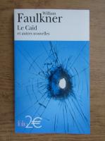 William Faulkner - Le Caid et autres nouvelles