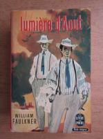Anticariat: William Faulkner - Lumiere d'aout