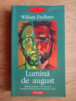 Anticariat: William Faulkner - Lumina de august