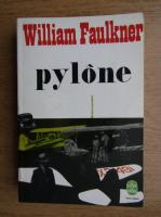 Anticariat: William Faulkner - Pylone