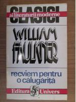 Anticariat: William Faulkner - Recviem pentru o calugarita