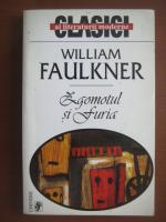 William Faulkner - Zgomotul si furia