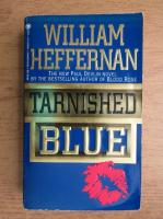 Anticariat: William Heffernan - Tarnished blue