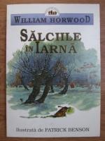 Anticariat: William Horwood - Salciile in iarna