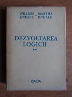 William Kneale - Dezvoltarea logicii (volumul 2)