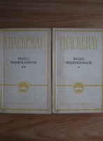William Makepeace Thackeray - Balciul desertaciunilor (2 volume)