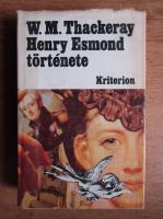 Anticariat: William Makepeace Thackeray - Henry Esmond. Tortenete