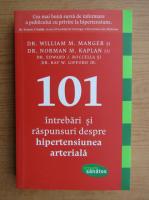 Anticariat: William Manger - 101 de intrebari si raspunsuri despre hiperteniunea arteriala