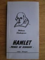William Shakespeare - Hamlet, prince of Denmark (editie bilingva)