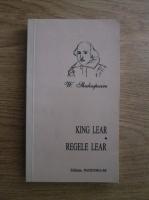 William Shakespeare - King Lear. Regele Lear (editie bilingva romana-engleza)