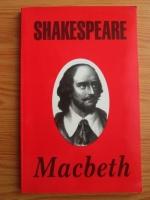 William Shakespeare - Macbeth. Tragedie in cinci acte