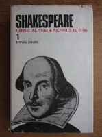 William Shakespeare - Opere, Editura Univers (volumul 1)