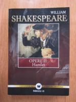 William Shakespeare - Opere, volumul 2. Hamlet