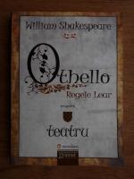 Anticariat: William Shakespeare - Othello. Regele Lear