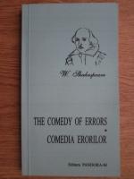 William Shakespeare - The comedy of errors. Comedia erorilor (editie bilingva)