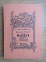 William Shakespeare - Tragica poveste a lui Hamlet