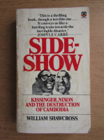 Anticariat: William Shawcross - Sideshow. Kissinger, Nixon and the Destruction of Cambodia