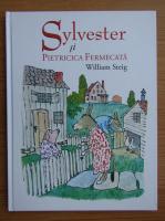 William Steig - Sylvester si pietricica fermecata