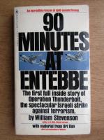 Anticariat: William Stevenson - 90 minutes at entebbe