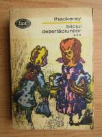 Anticariat: William Thackeray - Balciul desertaciunilor (volumul 3)