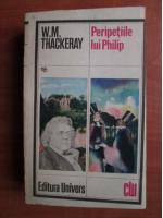 Anticariat: William Thackeray - Peripetiile lui Philip