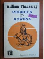 Anticariat: William Thackeray - Rebecca si Rowena